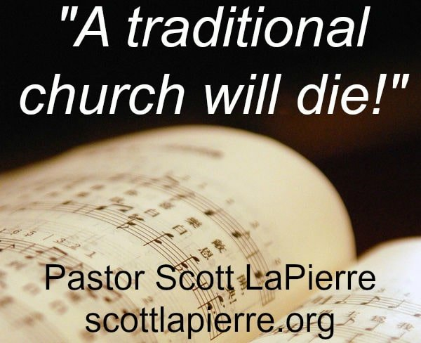 a traditional church will die