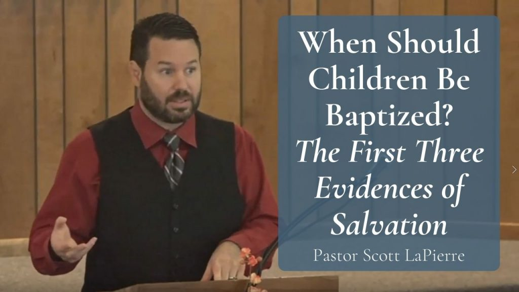 When Should Children Be Baptized The First Three Evidences of Salvation