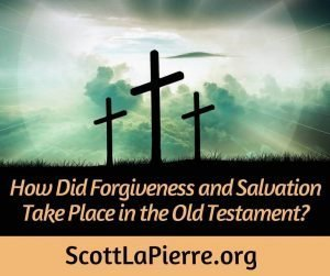 How did people receive forgiveness and salvation in the Old Testament? They received it the same way they receive it in the New Testament.