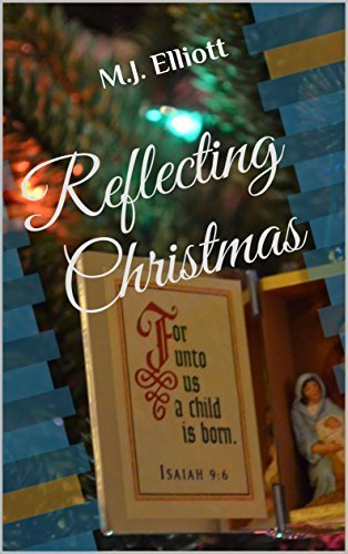 Reflecting Christmas by Matthew J. Elliot