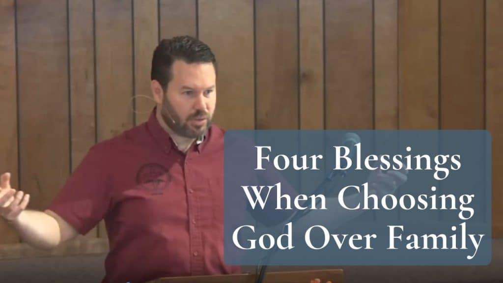 Four Blessings When Choosing God Over Family