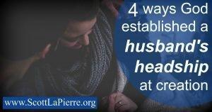 God established husbands headship at creation