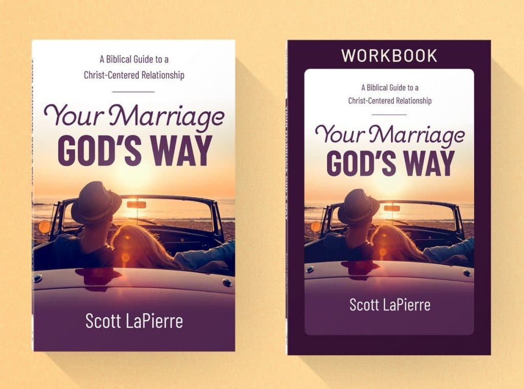 Your Marriage God's Way book and workbook by Scott LaPierre