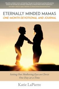 Eternally Minded Mamas One Month Devotional and Journal by Katie LaPierre front cover