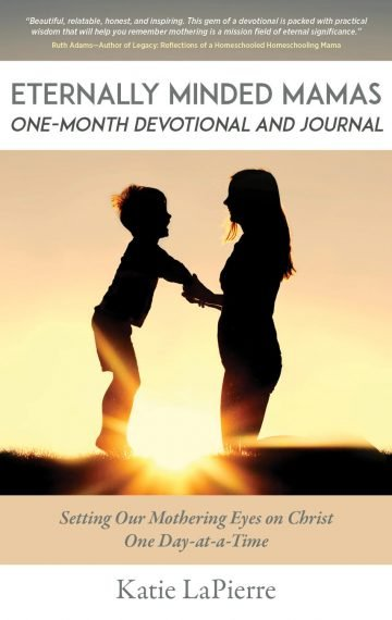 Eternally Minded Mamas One-Month Devotional and Journal