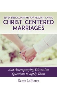 Seven Biblical Insights for Healthy, Joyful, Christ-Centered Marriages