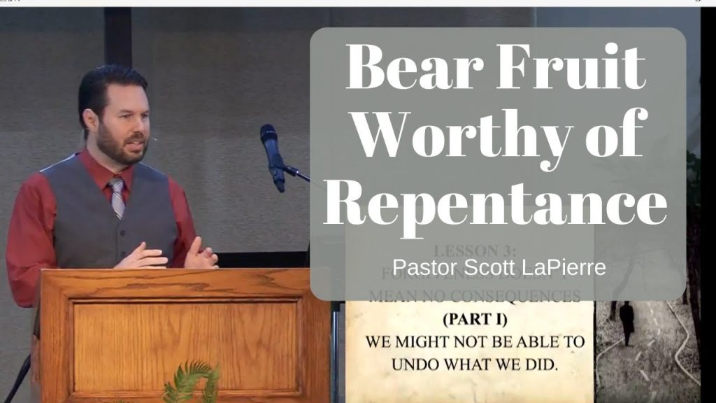 Bear Fruit Worthy of Repentance
