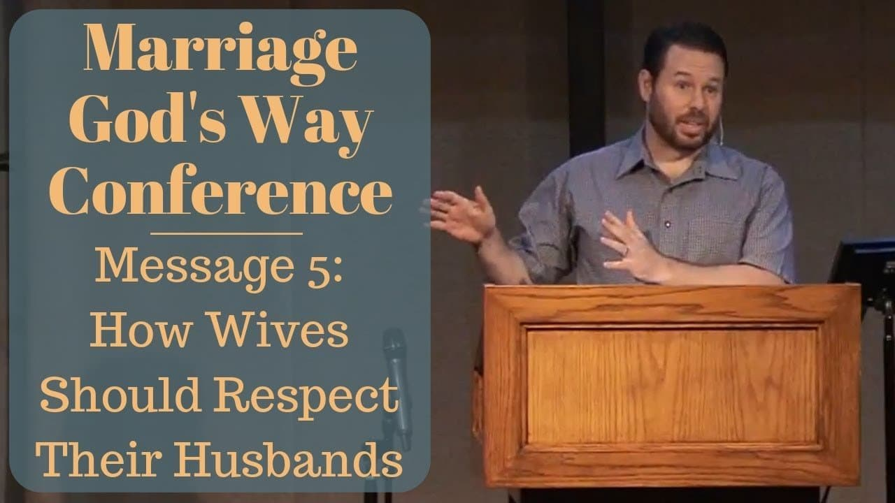 Let the Wife See that She Respects Her Husband
