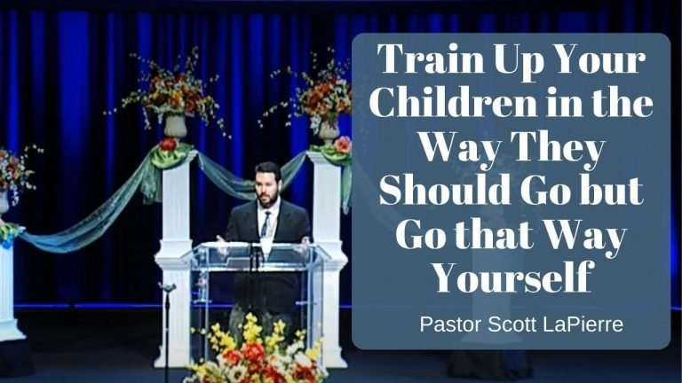 train up your children in the way they should go