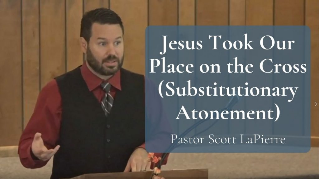 Jesus Took Our Place on the Cross - Substitutionary Atonement
