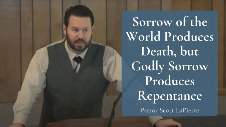 Sorrow of the World Produces Death, but Godly Sorrow Produces Repentance - 2 Corinthians 710