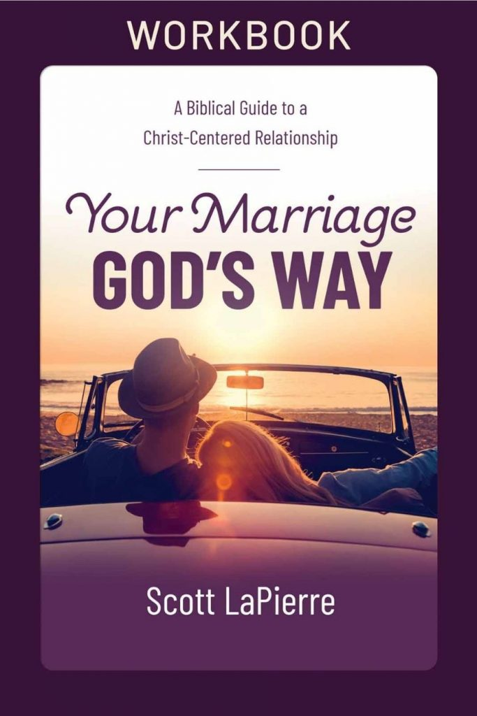 Your Marriage God's Way Workbook author Scott LaPierre