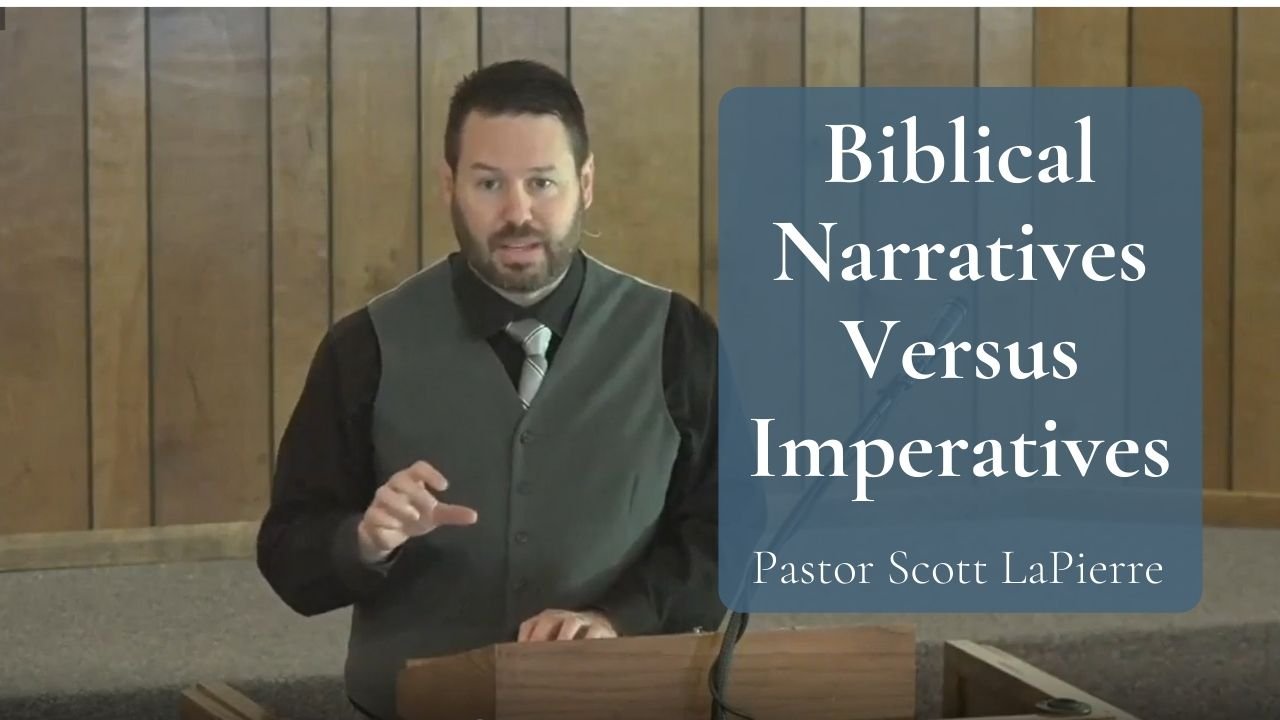 Biblical Narratives Versus Imperatives - Commands in Scripture Have More Weight Than Imperatives