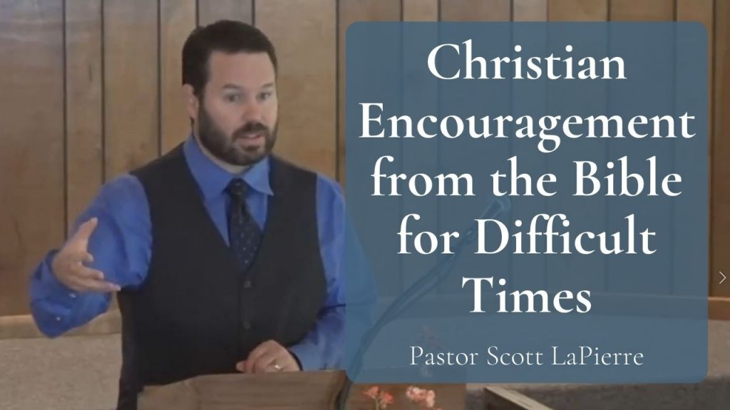 Christian Encouragement from the Bible for Difficult Times - Why We Might Be Weary - Part 2