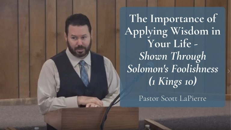 The Importance of Applying Wisdom in Your Life Shown Through Solomons Foolishness 1 Kings 10