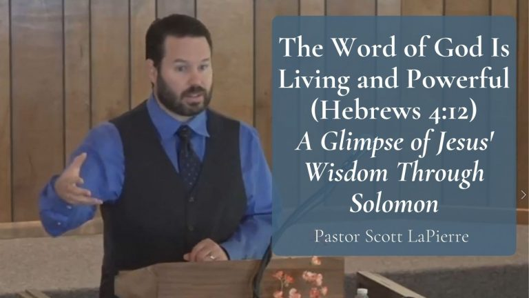 The Word of God Is Living and Powerful (Hebrews 412) - A Glimpse of Jesus' Wisdom Through Solomon