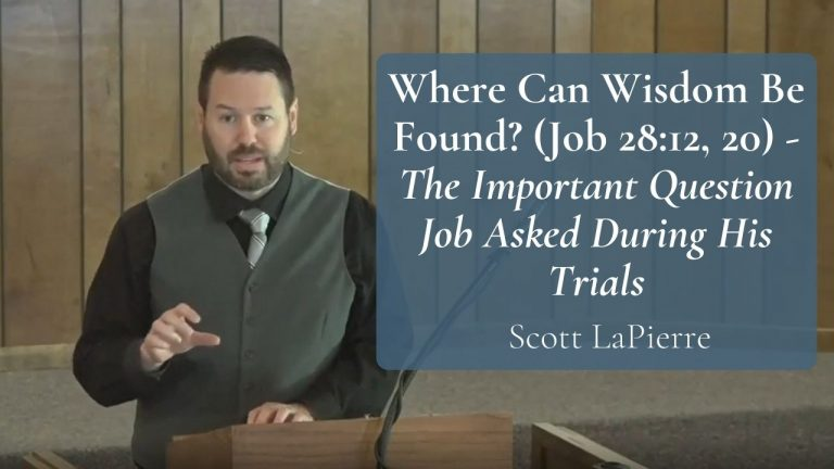 Where Can Wisdom Be Found (Job 2812, 20) - The Important Question Job Asked During His Trials