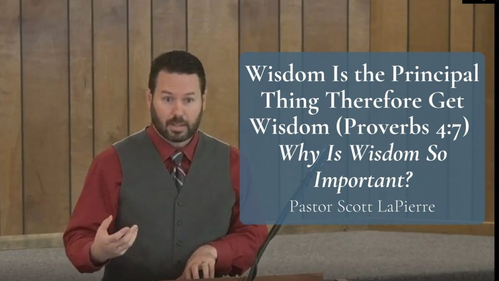 Wisdom Is the Principal Thing Therefore Get Wisdom (Proverbs 47) - Why Is Wisdom So Important