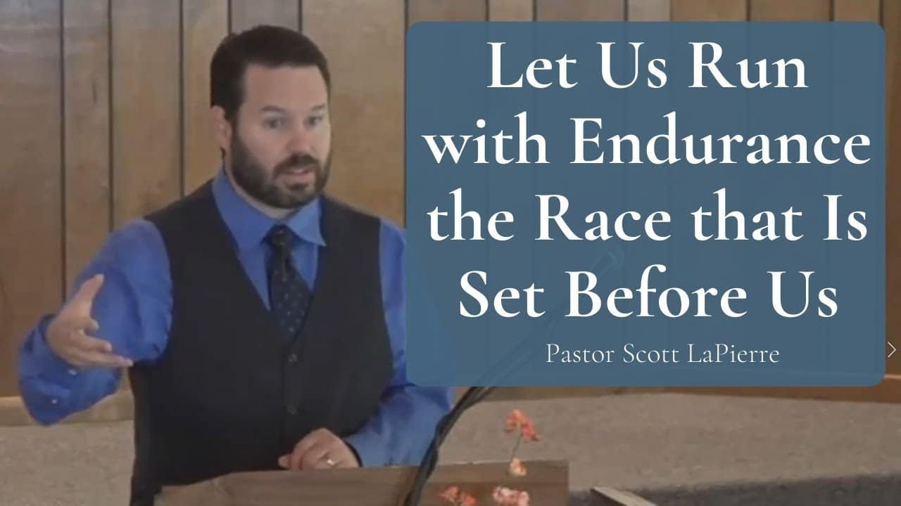 Let Us Run with Endurance the Race that Is Set Before Us - Wisdom Needed to Finish Well - Part I