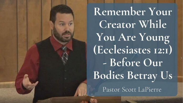 Remember Your Creator While You Are Young (Ecclesiastes 121) - Before Our Bodies Betray Us