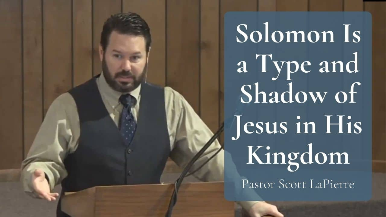Solomon Is a Type and Shadow of Jesus in His Kingdom