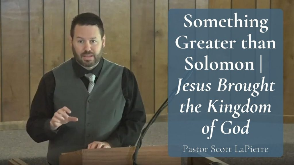 Something Greater than Solomon Jesus Brought the Kingdom of God