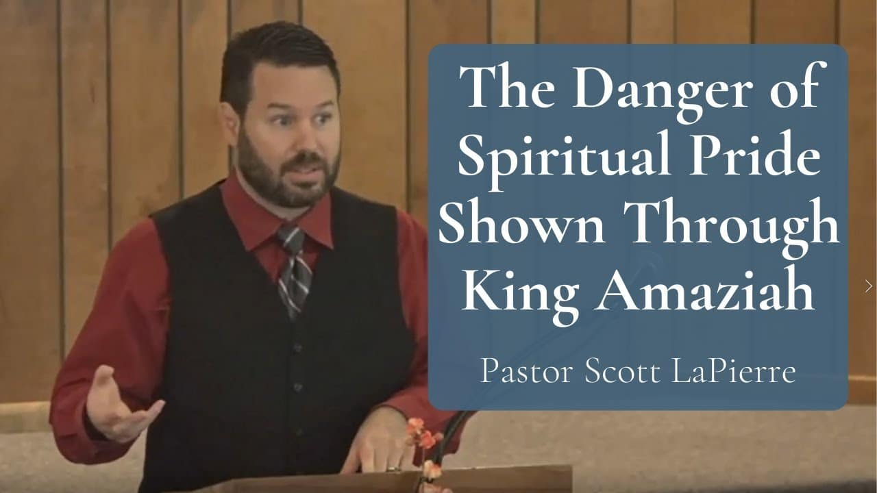 The Danger of Spiritual Pride Shown Through King Amaziah of Judah's Life - Finishing Well - Part III