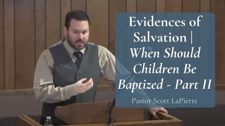 Evidences of Salvation When Should Children Be Baptized - Part II