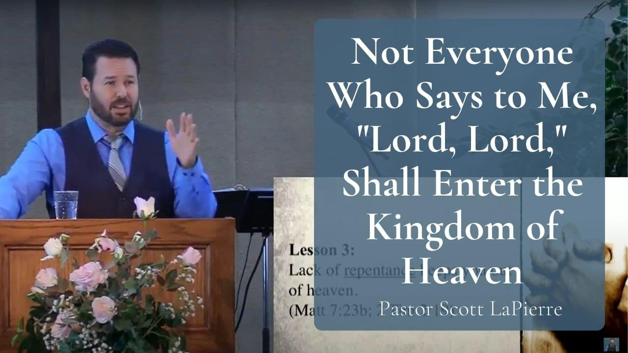 Not Everyone Who Says to Me, Lord, Lord, Shall Enter the Kingdom of Heaven