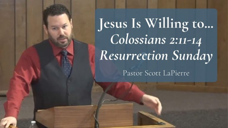 Jesus Is Willing to Colossians 211-14 Resurrection Sunday