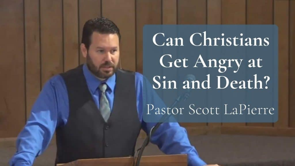 Can Christians Get Angry at Sin and Death