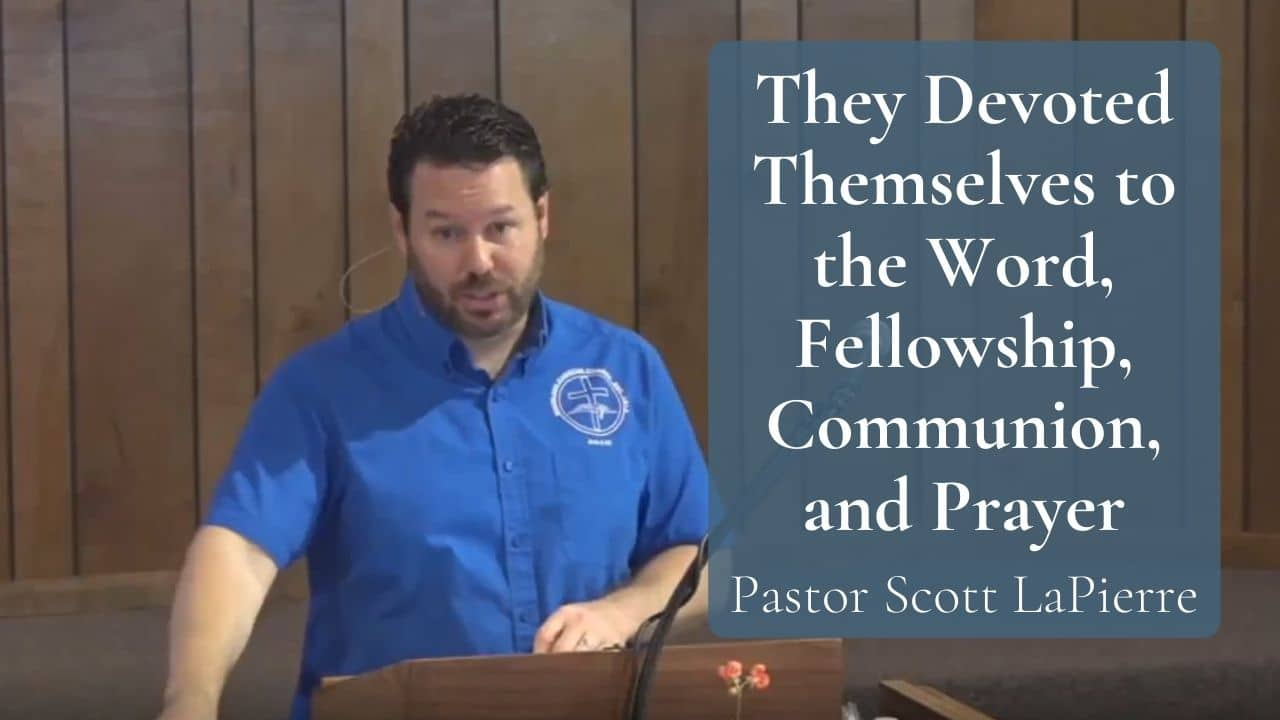 They Devoted Themselves to the Word, Fellowship, Communion, and Prayer