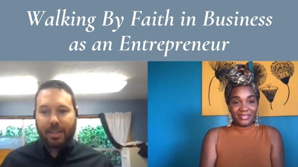 Walking By Faith in Business as an Entrepreneur