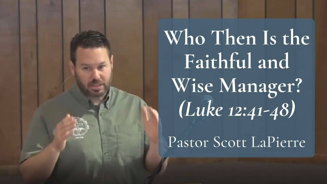 Who Then Is the Faithful and Wise Manager (Luke 1241-48)