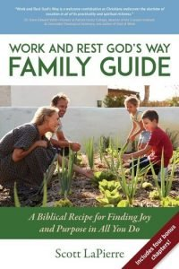 Work and Rest Gods Way Family Guide author Scott LaPierre