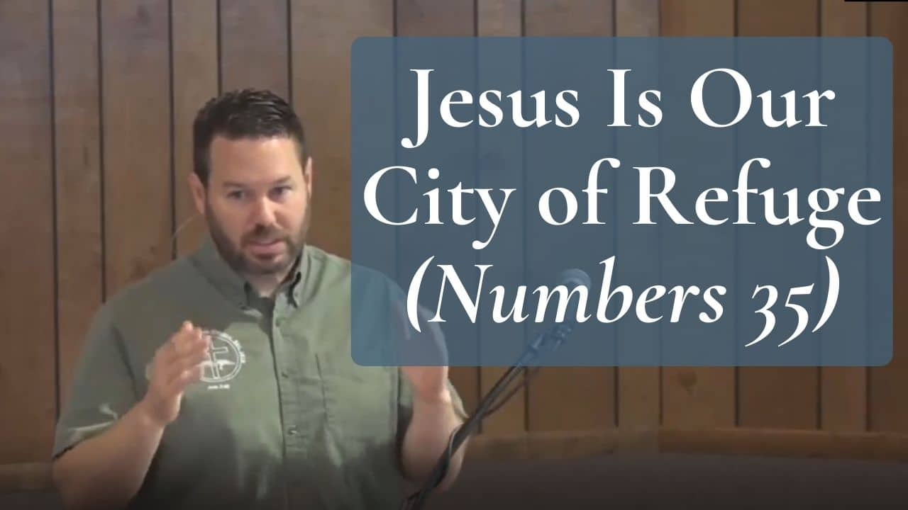 Jesus Is Our City of Refuge Numbers 35