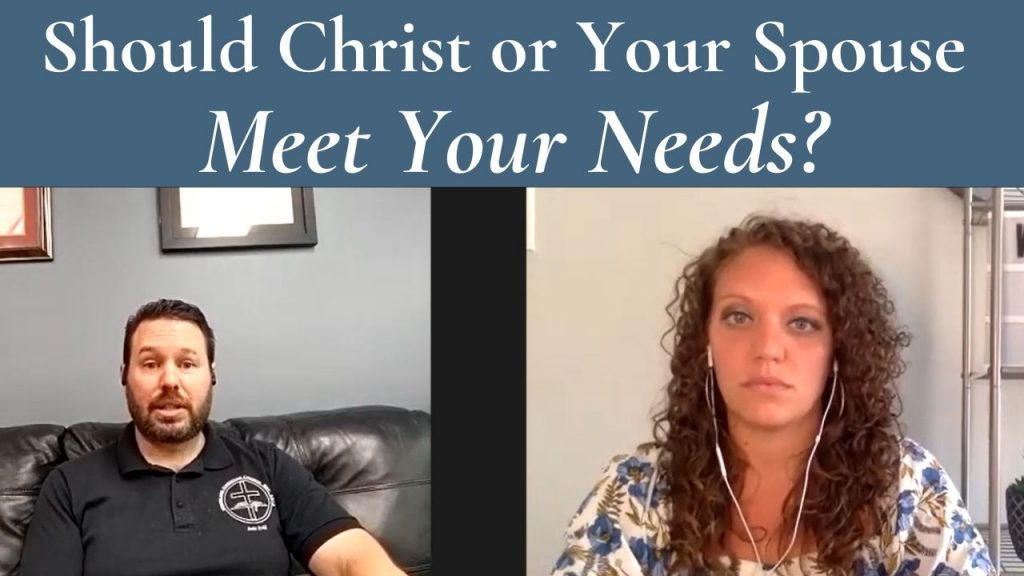 Should Christ or Your Spouse Meet Your Needs