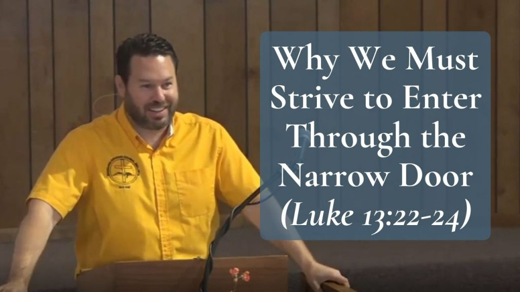 Why We Must Strive to Enter Through the Narrow Door