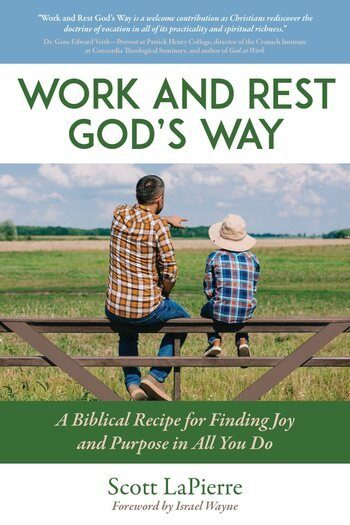 Work and Rest God's Way: A Biblical Recipe for Finding Joy and Purpose in All You Do Front cover